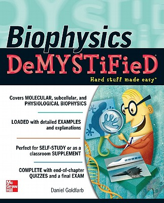 Biophysics Demystified By Goldfarb, David